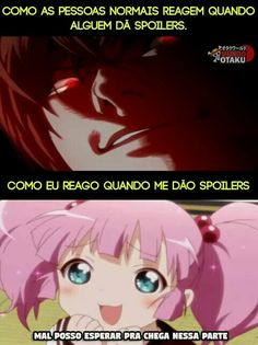 E tipo eu amo spoiler kk Anime Meme, Otaku Meme, Best Memes, Funny Memes, Death Note Fanart, Adventure Time Anime, Pokemon, Light Novel, Fujoshi