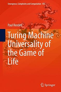 Turing Machine Universality of the Game of Life (Emergence, Complexity and Computation) by Paul Rendell http://www.amazon.co.uk/dp/3319198416/ref=cm_sw_r_pi_dp_yJYcxb0P4VN87