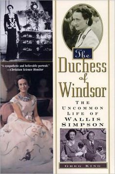 The Duchess of Windsor: The Uncommon Life of Wallis Simpson
