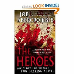 The Heroes by Joe Abercrombie. $10.00. Publisher: Orbit; 1 edition (February 7, 2011). Publication: February 7, 2011. 560 pages. Author: Joe Abercrombie
