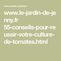 www.le-jardin-de-jenny.fr 55-conseils-pour-reussir-votre-culture-de-tomates.html