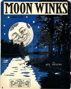 "Vintage sheet music: ""Moon Winks"" by Geo Stevens, 1904 Old Sheet Music, Vintage Sheet Music, Sun Moon Stars, Sun And Stars, Moon Images, Moon Photos, Moon Dance, Moon Shadow, Moon Illustration"