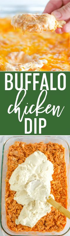 Buffalo Chicken Dip - An easy classic that features three different layers of flavors including chicken, hot sauce, cream cheese, ranch dressing and, of course, lots of cheese!