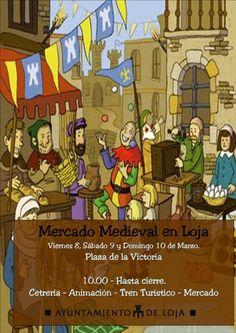 Mercado Medieval en Loja.  Viernes 8, Sábado 9 y Domingo 10 de Marzo de 2013.