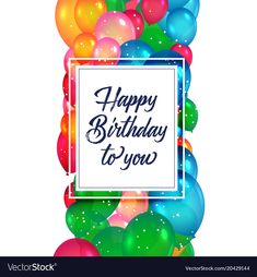 Happy Birthday Wishes For A Friend, Happy Birthday For Him, Happy Birthday Messages, Happy Birthday Quotes, Happy Birthday Greetings, Colourful Balloons, Colorful, Balloon Background, Birthday Posts