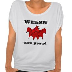 Wales Dragon Welsh and proud tee shirt sweet