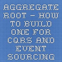 Aggregate Root – How to Build One for CQRS and Event Sourcing