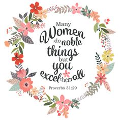 """""""Many women do noble things, but you excel them all."""" Proverbs 31:29 #verseoftheday #DailyBibleVerse #proverbs31woman #Scripture #scriptureart"""