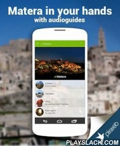 A Matera  Android App - playslack.com , Matera in your hands.Explore the museums and tourist attractions while hearing the various stories of Matera history and culture.The Rupestrian Churches, the Sassi, Monuments, Caves, Museums, Palaces, Churches and Archaeological Sites, with history, contact information, photos, schedules, prices and current location (map) which takes you to your destination.Also, all services available around you such as hotels, restaurants, B&B, etcA complete…