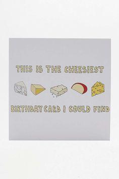 The Cheesiest Birthday Card