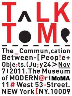 """Yi-Chin""""Jessi"""" Tsai / 蔡宜真 (New York)Poster for Talk To Me exhibition at the Museum of Modern Art, 2011"""