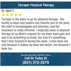 Terrapin is the place to go for physical therapy--the facility is clean and modern (my...
