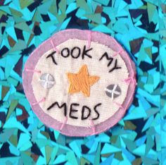 Little Victories 'Took My Meds' patch by Hanecdote on Etsy, £7.00