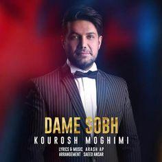 دانلود آهنگجدیدکوروش مقیمیبا نامدم صبح Download New SongBy Kourosh MoghimiCalledDame Sobh