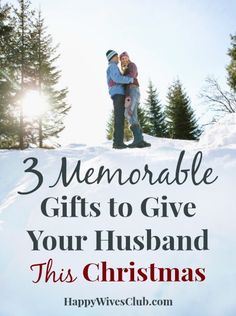 3 Memorable Gifts to Give Your Husband This Christmas