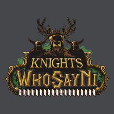 """The Knights who say """"Ni!"""""""