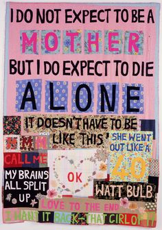 Tracey Emin, I do Not Expect To be a Mother, 2002 Textiles Tabula Rasa, Collage Kunst, Protest Art, Protest Posters, Sir Anthony, Personal History, A Level Art, Feminist Art, Chef D Oeuvre