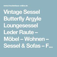 Vintage Sessel Butterfly Argyle Loungesessel Leder Raute – Möbel – Wohnen – Sessel & Sofas – Freudenhaus Designkaufhaus