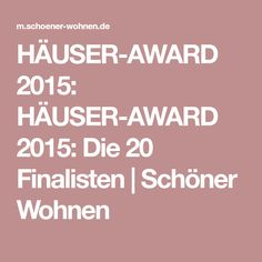 HÄUSER-AWARD 2015: HÄUSER-AWARD 2015: Die 20 Finalisten | Schöner Wohnen Cabin Homes, Building A House, House Plans, Sweet Home, How To Plan, Inspiration, Design, Cabins, Garden
