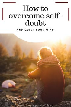 Be more relaxed and less stressed out with these 10 tips on how to overcome self-doubt and silence your inner critic, the constantly active judgmental voice inside your head.