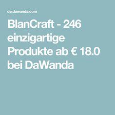 BlanCraft - 246 einzigartige Produkte ab € 18.0 bei DaWanda