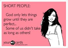 love them short people Cute Quotes, Great Quotes, Quotes To Live By, Funny Quotes, Inspirational Quotes, Short People Problems, Short Girl Problems, Bff, Haha Funny