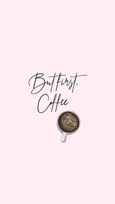 """""""But first coffee"""" - Wallpaper - Coffee Coffee Wallpaper Iphone, Wallpaper For Your Phone, Coffee Wallpapers, Coffee Is Life, Coffee Love, Coffee Art, Tumblr Wallpaper, Wallpaper Quotes, Typography Wallpaper"""