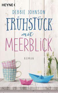 ~*Book Lounge-Lesegenuss*~: Rezension    Frühstück mit Meerblick ~ Debbie John...
