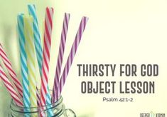Thirsty for God Object Lesson (Psalm 42 . Youth Group Lessons, Kids Church Lessons, Bible Lessons For Kids, Bible For Kids, Youth Groups, Christmas Sunday School Lessons, Psalm 42, Bible Activities, Church Activities