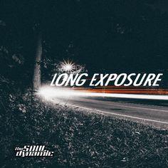 """Long Exposure"" | Tuesday Mixtape"
