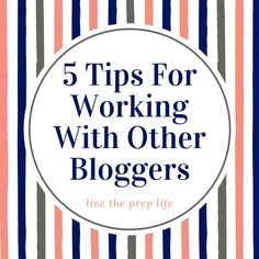 5 Tips For Working With Other Bloggers