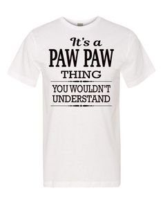 It's A Paw Paw Thing You Wouldn't Understand Unisex Shirt - Paw Paw Shirt - Paw Paw Gift by FamilyTeeStore on Etsy