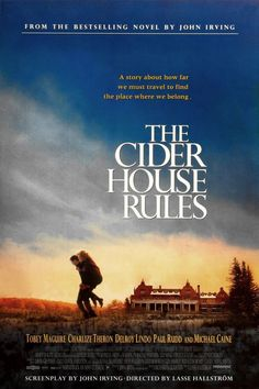 The Cider House Rules (1999)  one of my top TEN and I loved the book... film almost as good as the movie, but somehow they just don't quite make the grade....I do believe John Irving wrote his  own script here?  anyone?