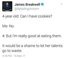 You wouldn't want that talent to go to waste