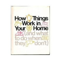 How Things Work In Your Home $1
