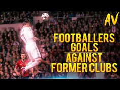 Footballers Goals Against Former Clubs