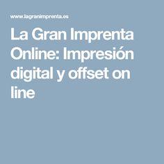 La Gran Imprenta Online: Impresión digital y offset on line