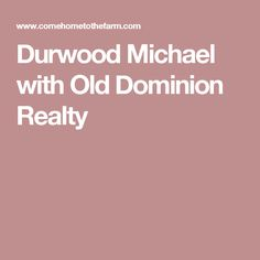 Durwood Michael with Old Dominion Realty