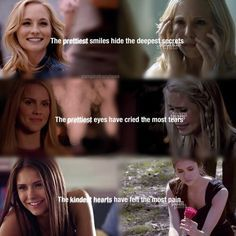 """#TVD The Vampire Diaries Caroline,Rebekah & Elena """"The prettiest smiles hide the deepest secrets, the prettiest eyes have cried the most tears.. the kindest hearts have felt the most pain"""""""