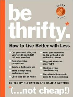The Frugal Mama Files: Tricks of the trade from 'Be Thifty' and 'Living Well on a Shoestring'