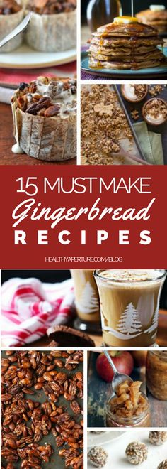 15 gingerbread flavored, better-for-you recipes to really enjoy the holidays.