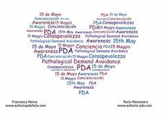 15 de Mayo. Día de la Concienciación de PDA (Pathological Demand Avoidance), condición parte del espectro autista.  #PDA #Autismo