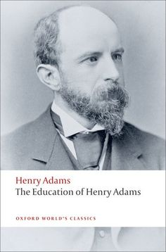 Happy Birthday Henry Adams. Born #OnThisDay (February 16) 1838 in Boston MA. Oxford Classics (@OWC_Oxford) | Twitter