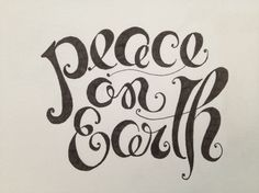 Peace on Earth - Hand lettering