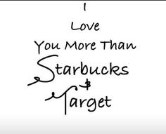 Starbucks, Target, I love Starbucks, I love Target