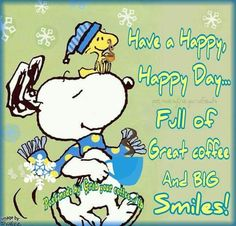 Have A Happy Day Full Of Coffee And Smiles good morning good morning quotes inspirational good morning quotes coffee good morning quotes beautiful food morning quotes good morning quotes for friends and family snoopy good morning quotes Good Morning Snoopy, Good Morning Funny, Good Morning Greetings, Good Morning Good Night, Morning Humor, Good Morning Quotes, Happy Day Quotes, New Quotes, Snoopy Und Woodstock