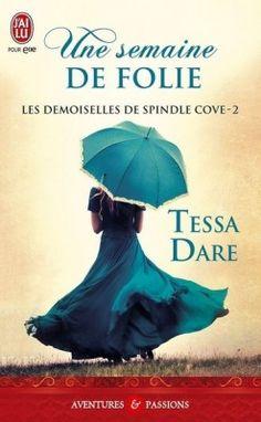 """Les demoiselles de Spindle Cove, Tome 2 : """"Une semaine de folie"""", """"A week to be wicked (méchant, diabolique ?)"""". Tessa Dare."""