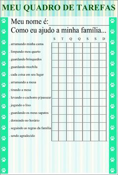 Colocar tarefas de sempre com varrer quarto, lavar calcinhas, colocar lixo, lavar banheiro, panos de prato. Planners, Flylady, Personal Organizer, Kids Education, Kids And Parenting, Diy And Crafts, Baby Kids, Homeschool, Life Organization