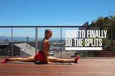 How to finally do a front split - here's a 3-part flexibility series that will help you finally be able to do the splits.