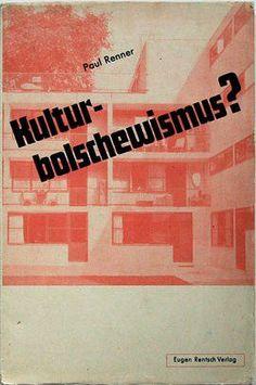 Paul Renner. Kulturbolschewismus? - Erlenbach, Zürich [etc.]: Eugen Rentsch, 1932.